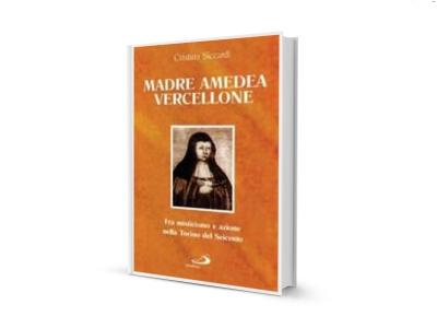 10_Madre Amedea Vercellone_Fra misticismo e azione nella Torino del Seicento