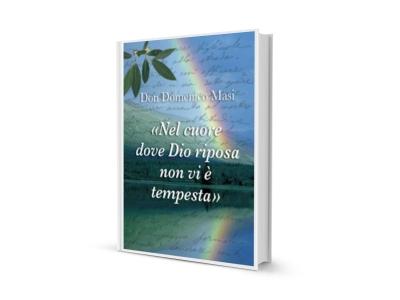 18_Don Domenico Masi_Nel cuore dove Dio riposa non vi è tempesta