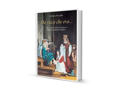 24_Da ricca che era_vita e opere di Teresa Orsini Doria