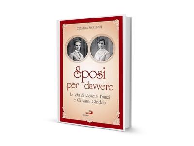 32_Sposi per davvero_La vita di Rosetta Franzi e Giovanni Gheddo