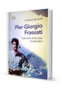 Pier Giorgio Frassati. Il giovane delle otto beatitudini_400x300